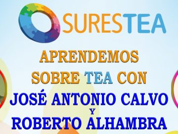 Aprendemos sobre TEA con José Antonio Calvo y Roberto Alhambra (Nueva Fecha)